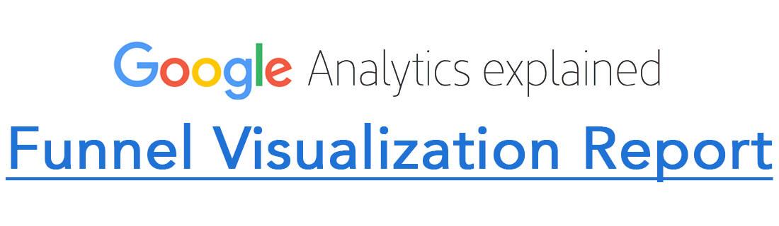 Funnel Visualization Report in Google Analytics