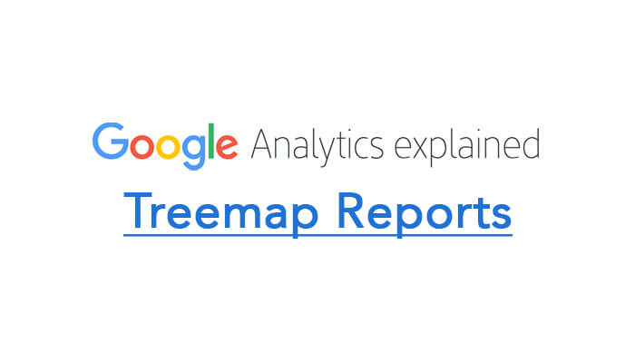 Treemap Reports in Google Analytics