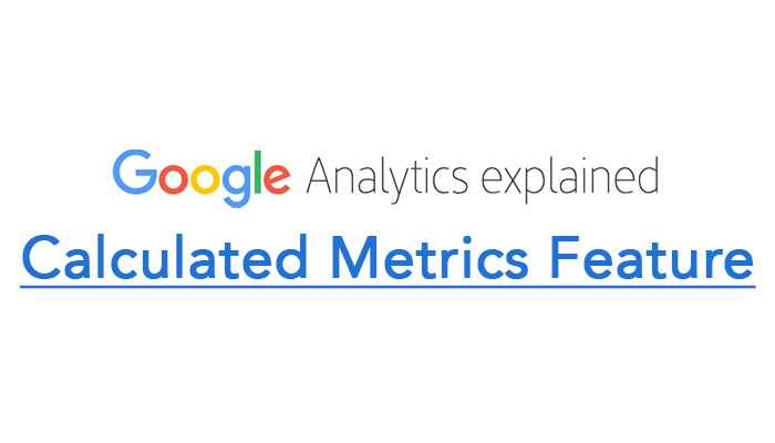 Calculated Metrics Feature