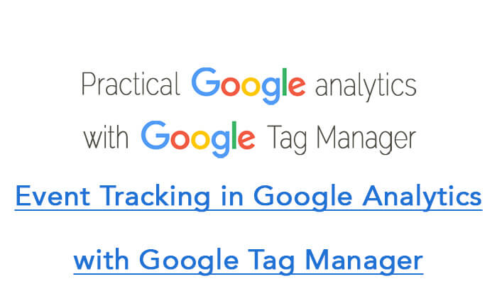 Event Tracking in Google Analytics with Google Tag Manager