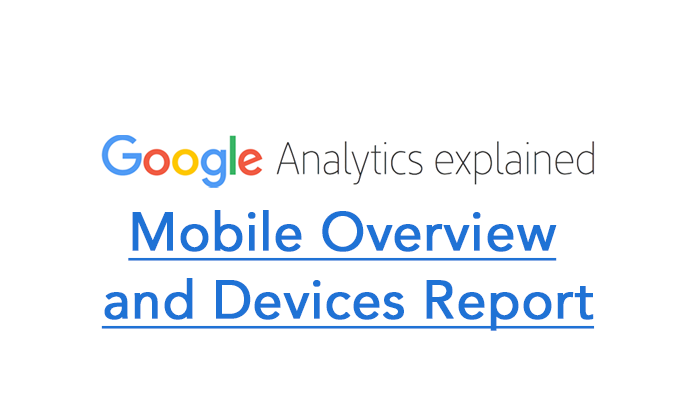 MOBILE OVERWIEW AND DEVICES REPORT