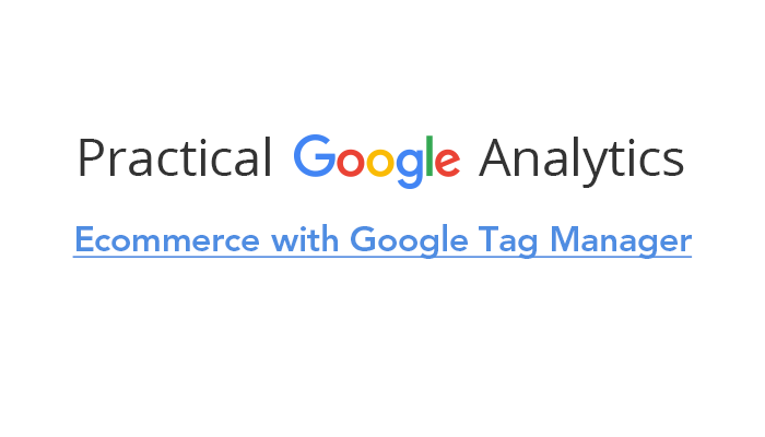 Ecommerce with Google Tag Manager