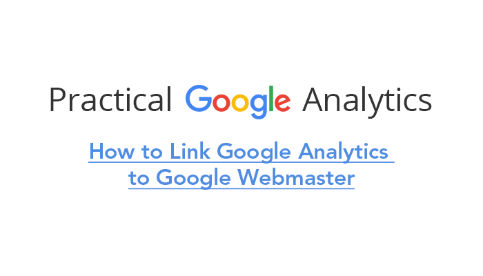 How to Link Google Analytics to Google Webmaster