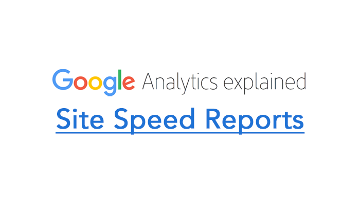 Site Speed Reports
