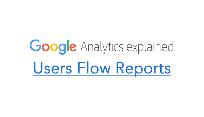 Users Flow Reports