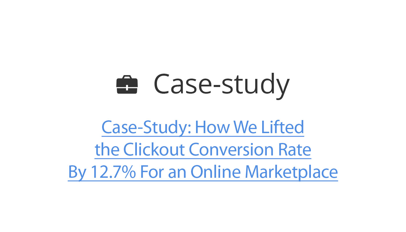 Case-Study: How We Lifted the Clickout Conversion Rate By 12.7% For an Online Marketplace