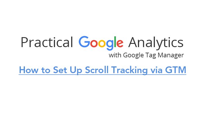 How to Set Up Scroll Tracking via GTM