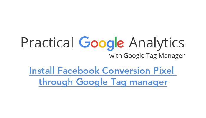 Install Facebook Conversion Pixel through Google Tag manager