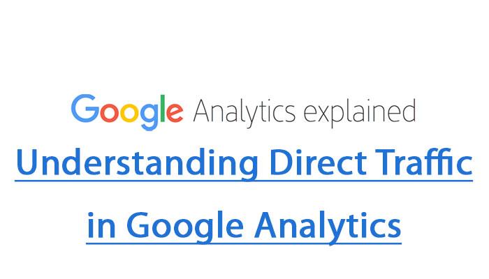 Understanding Direct Traffic in Google Analytics