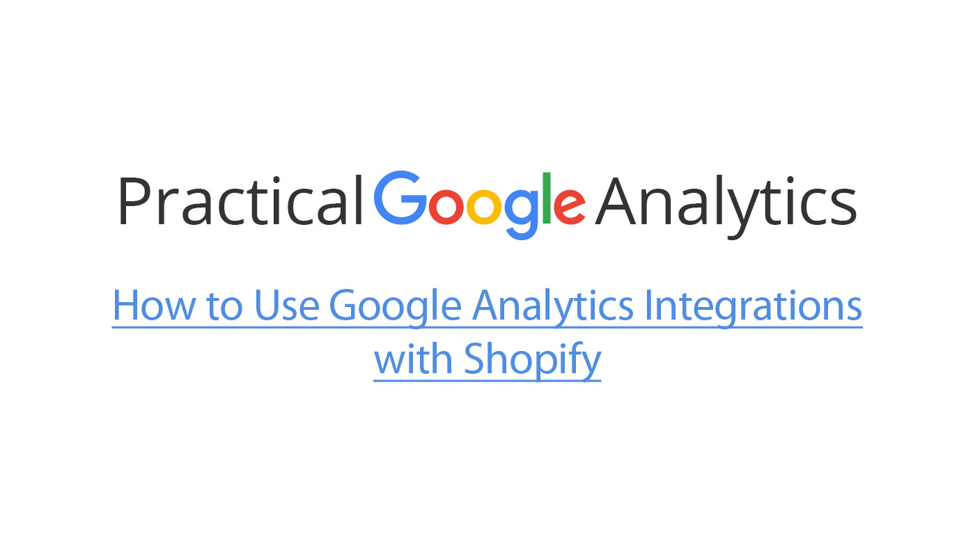 How to Use Google Analytics Integrations with Shopify