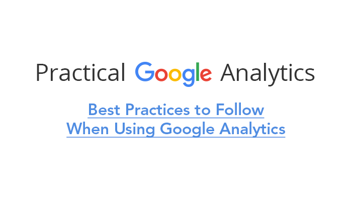 Best Practices to Follow When Using Google Analytics