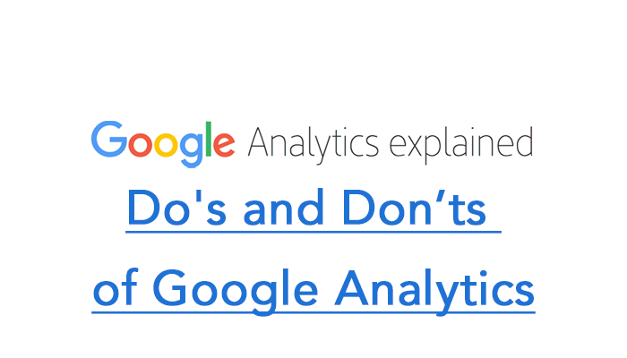 Do's and Don'ts of Google Analytics