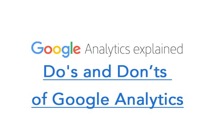 Do's and Don'ts of Google Analytics