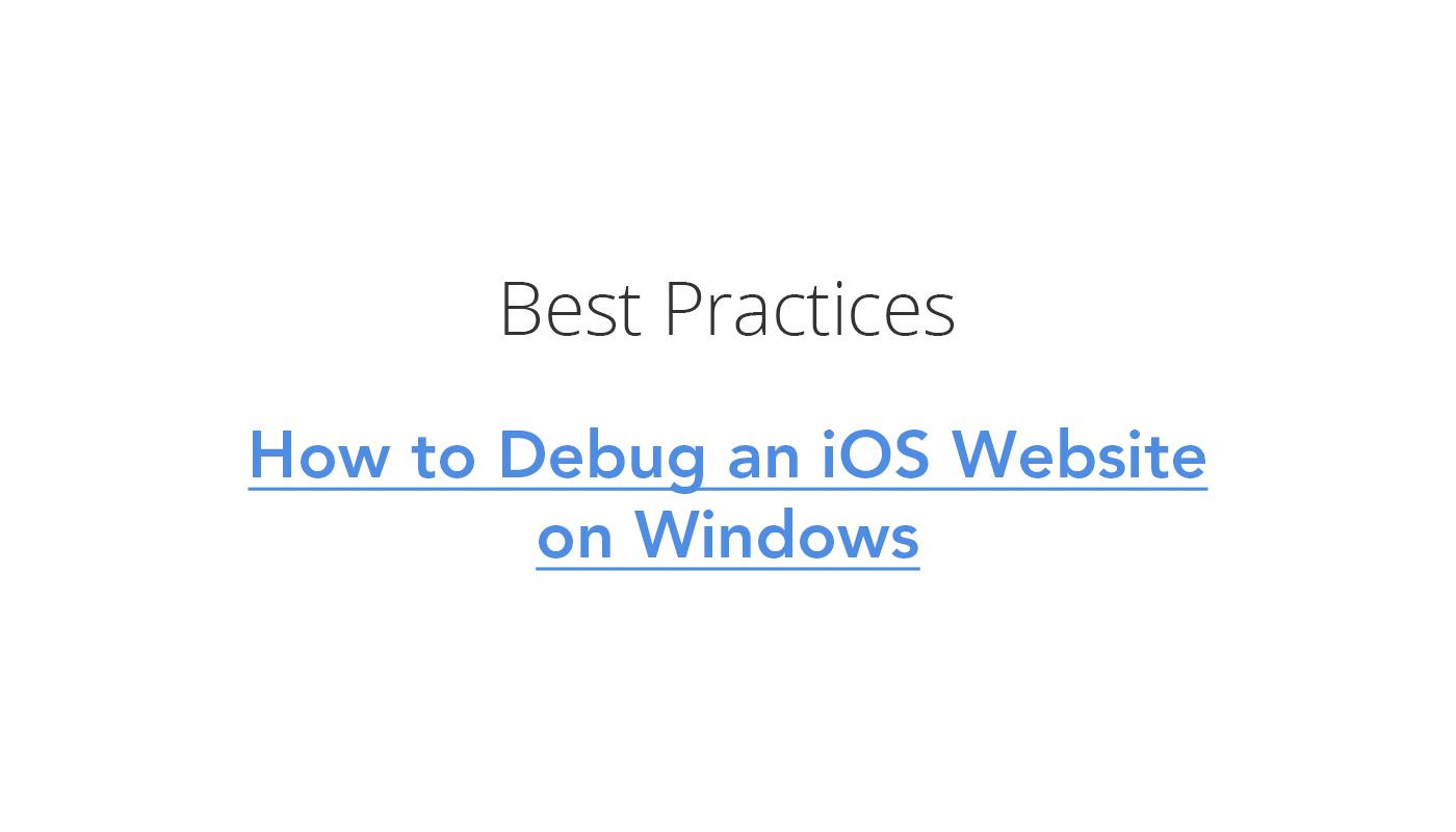How to Debug an iOS Website on Windows - Tony's blog