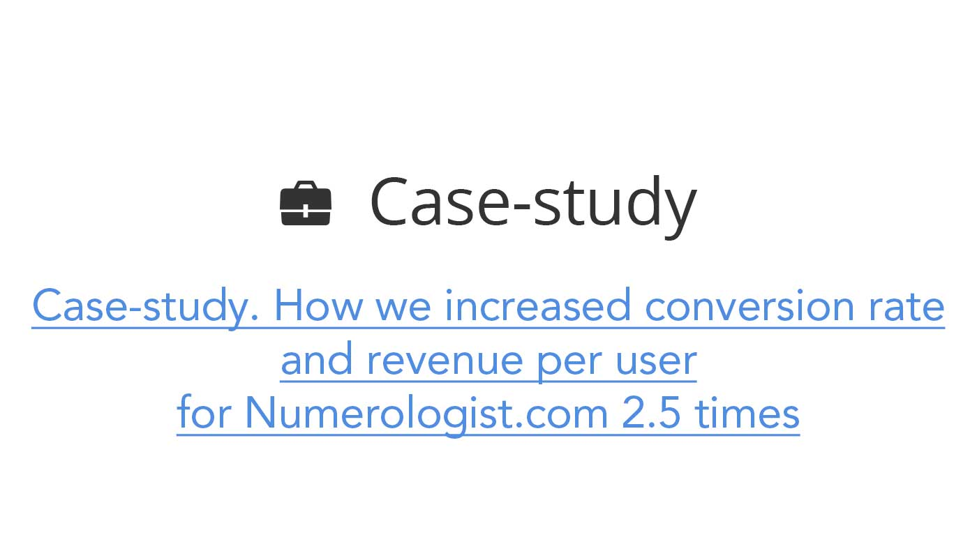 Case-study. How we increased conversion rate and revenue per user for Numerologist.com 2.5 times