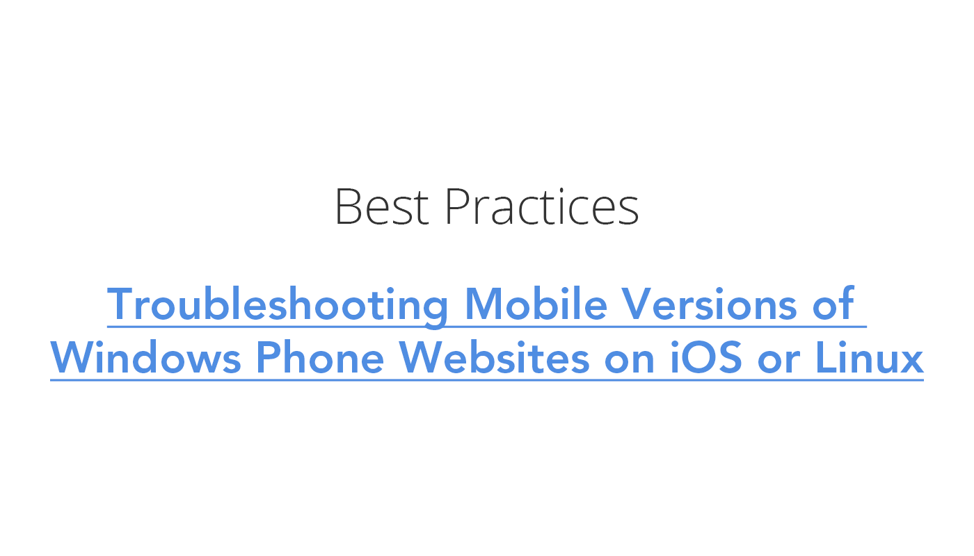 Troubleshooting Mobile Versions of Windows Phone Websites on iOS or Linux