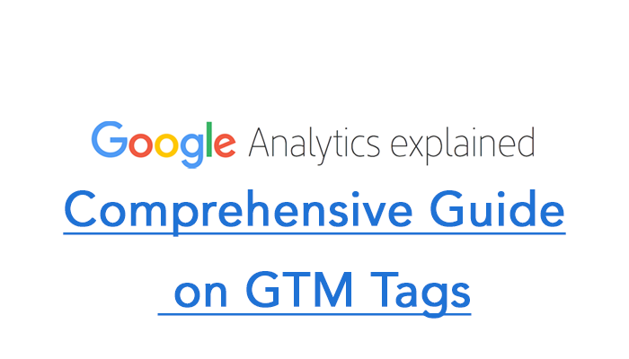 Comprehensive Guide on GTM Tags