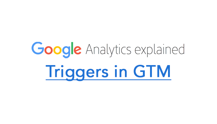 Triggers in GTM