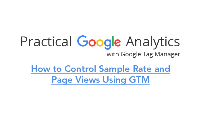 How to Control Sample Rate and Page Views Using GTM