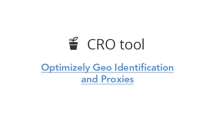 Optimizely Geo Identification and Proxies