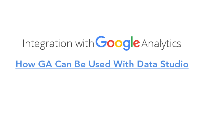 How GA Can Be Used With Data Studio