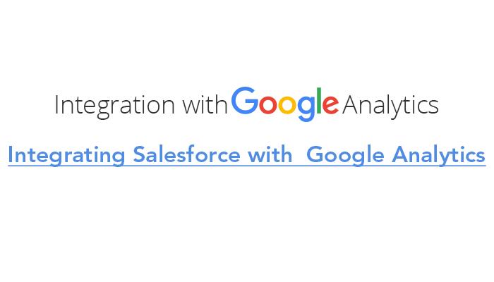 Integrating Salesforce with  Google Analytics