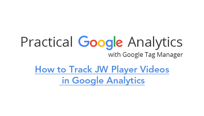 How to Track JW Player Videos in Google Analytics
