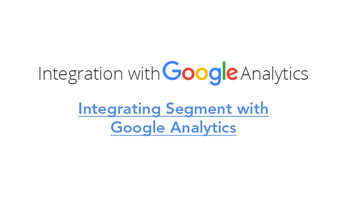 Integrating Segment with Google Analytics