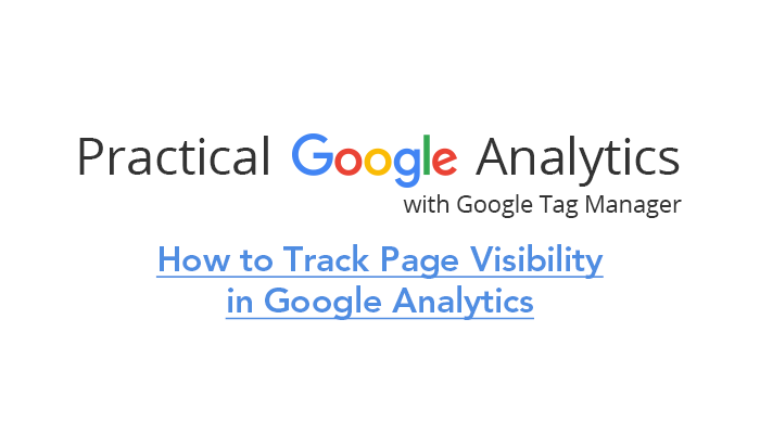 How to Track Page Visibility in Google Analytics