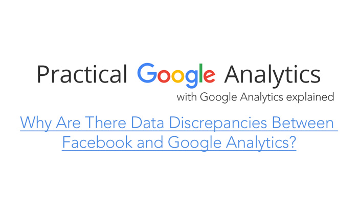 Why Are There Data Discrepancies Between Facebook and Google Analytics?