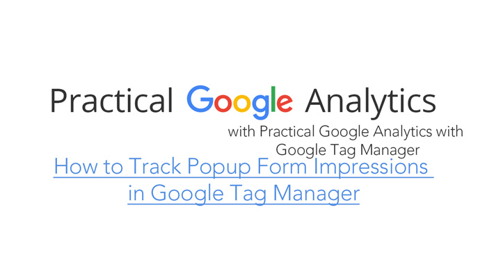 How to Track Popup Form Impressions in Google Tag Manager