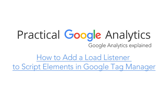 How to Add a Load Listener to Script Elements in Google Tag Manager