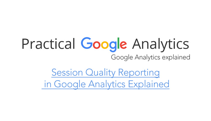 Session Quality Reporting in Google Analytics Explained