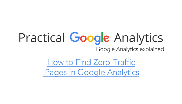 How to Find Zero-Traffic Pages in Google Analytics