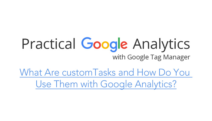 What Are customTasks and How Do You Use Them with Google Analytics?