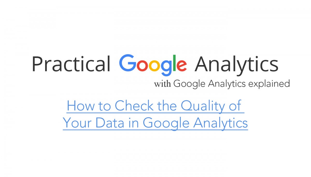 How to Check the Quality of Your Data in Google Analytics