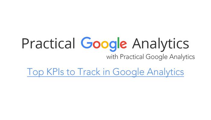 Top KPIs to Track in Google Analytics