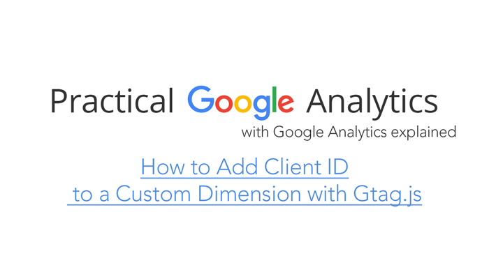 How to Add Client ID to a Custom Dimension with Gtag.js