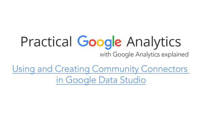 Using and Creating Community Connectors in Google Data Studio
