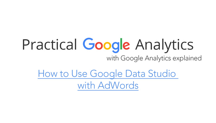How to Use Google Data Studio with AdWords