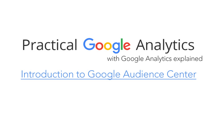 Introduction to Google Audience Center